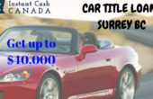 Car Title Loans In Surrey BC