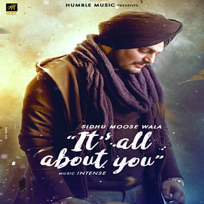 It's All About You sidhu moose wala song